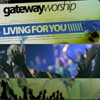 GatewayWorship - Living For You [2006]